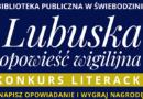 """Konkurs literacki """"Lubuska Opowieść Wigilijna"""""""